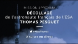 #Proxima - Décollage de Thomas Pesquet en direct
